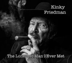 kinky-friedman-the-lonliest-man-i-ever-met